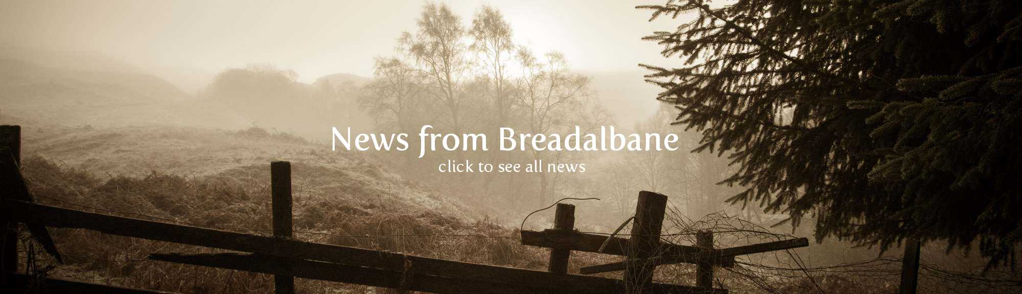 News from Breadalbane, the heart of Scotland